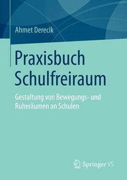 Abbildung von Derecik | Praxisbuch Schulfreiraum | 1. Auflage | 2014 | beck-shop.de