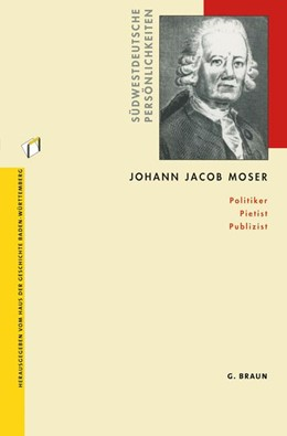Abbildung von Gestrich / Lächele | Johann Jacob Moser | 2002 | 2002 | Politiker Pietist Publizist