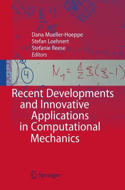 Recent Developments and Innovative Applications in Computational Mechanics   Mueller-Hoeppe / Loehnert / Reese   2011, 2014   Buch (Cover)