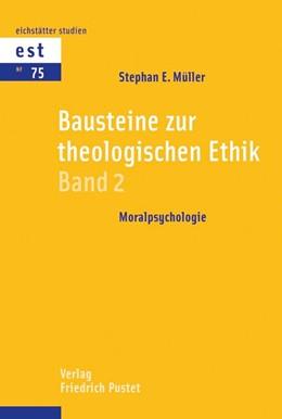 Abbildung von Müller | Bausteine zur theologischen Ethik | 2015 | Band 2: Moralpsychologie | 75