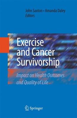 Abbildung von Saxton / Daley   Exercise and Cancer Survivorship   2010   2014   Impact on Health Outcomes and ...