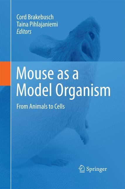 Abbildung von Brakebusch / Pihlajaniemi | Mouse as a Model Organism | 2011 | 2014