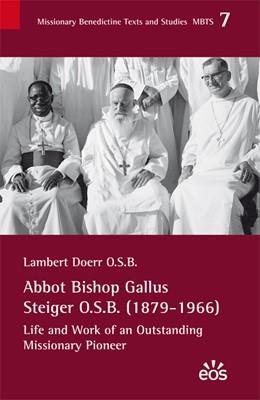 Abbildung von Doerr | Abbot Bishop Gallus Steiger O.S.B. (1879-1966) | 2014 | Life and Work of an Outstandin... | 7