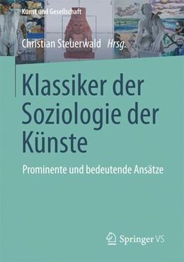 Abbildung von Steuerwald | Klassiker der Soziologie der Künste | 2016 | 2016 | Prominente und bedeutende Ansä...