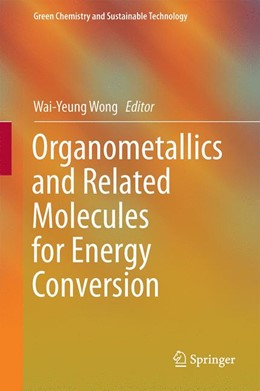 Abbildung von Wong | Organometallics and Related Molecules for Energy Conversion | 2015 | 2015