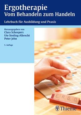 Abbildung von Scheepers-Assmus / Steding-Albrecht   Ergotherapie: Vom Behandeln zum Handeln   5. Auflage   2015   beck-shop.de