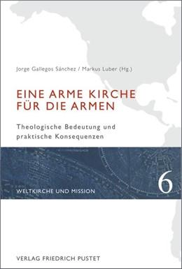 Abbildung von Sánchez / Luber | Eine arme Kirche für die Armen | 2015 | Theologische Bedeutung und pra... | 6