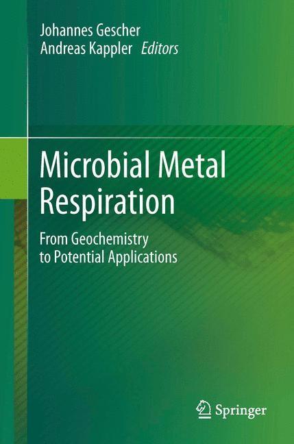 Abbildung von Gescher / Kappler | Microbial Metal Respiration | 2012 | 2014