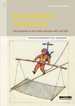Abbildung von Dietrich | Kontrollierte Freiräume | 1. Auflage | 2015 | beck-shop.de