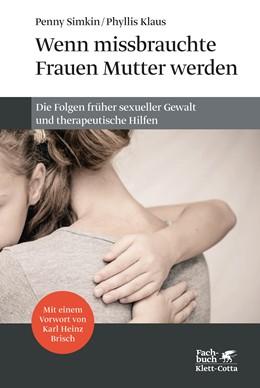 Abbildung von Simkin / Klaus | Wenn missbrauchte Frauen Mutter werden | 1. Auflage | 2015 | beck-shop.de