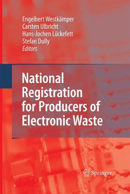 National Registration for Producers of Electronic Waste   Dully / Ulbricht / Lückefett / Westkämper   2009, 2014   Buch (Cover)