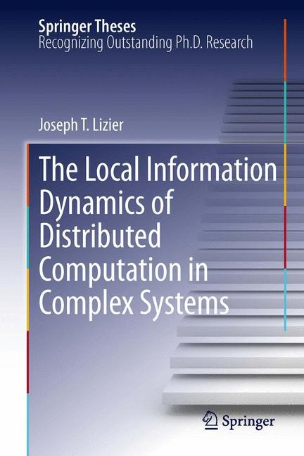 Abbildung von Lizier   The Local Information Dynamics of Distributed Computation in Complex Systems   2013   2014
