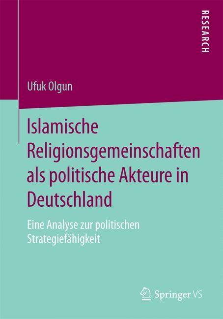 Abbildung von Olgun | Islamische Religionsgemeinschaften als politische Akteure in Deutschland | 2015 | 2014