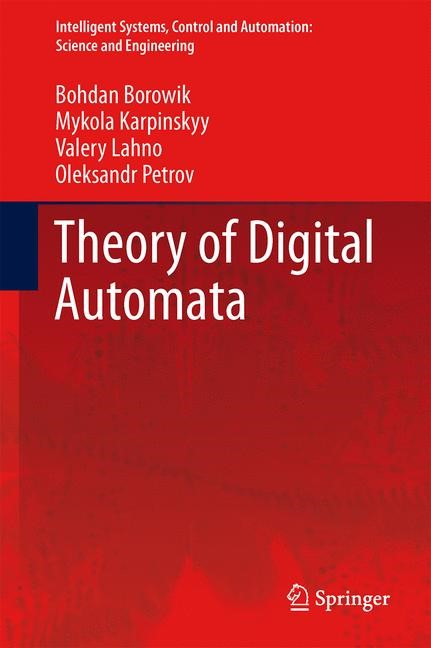 Theory of Digital Automata | Borowik / Karpinskyy / Lahno | 2013, 2014 | Buch (Cover)