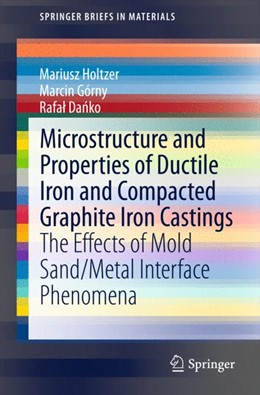 Abbildung von Holtzer / Górny / Danko   Microstructure and Properties of Ductile Iron and Compacted Graphite Iron Castings   2015   2015   The Effects of Mold Sand/Metal...