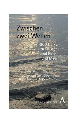Abbildung von Guzzoni / Yoneda | Zwischen zwei Wellen | 1. Auflage | 2015 | beck-shop.de