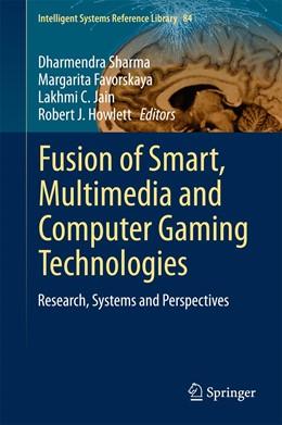 Abbildung von Sharma / Favorskaya   Fusion of Smart, Multimedia and Computer Gaming Technologies   1. Auflage   2015   84   beck-shop.de