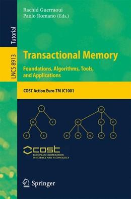 Abbildung von Guerraoui / Romano | Transactional Memory. Foundations, Algorithms, Tools, and Applications | 1. Auflage | 2015 | beck-shop.de