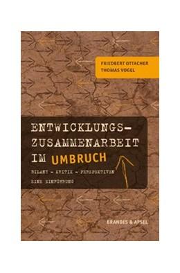 Abbildung von Ottacher / Vogel | Entwicklungszusammenarbeit im Umbruch | 3. Auflage | 2021 | beck-shop.de