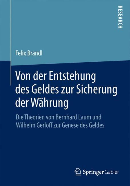 Von der Entstehung des Geldes zur Sicherung der Währung | Brandl | 2015, 2014 | Buch (Cover)
