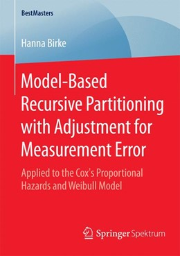 Abbildung von Birke | Model-Based Recursive Partitioning with Adjustment for Measurement Error | 2015 | 2015 | Applied to the Cox's Proportio...