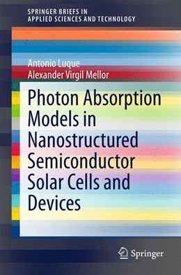 Abbildung von Luque / Mellor | Photon Absorption Models in Nanostructured Semiconductor Solar Cells and Devices | 1. Auflage | 2015 | beck-shop.de