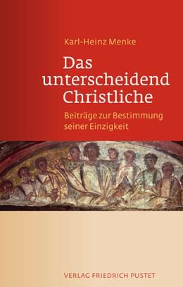 Abbildung von Menke   Das unterscheidend Christliche   2015   Beiträge zur Bestimmung seiner...