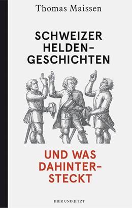 Abbildung von Maissen | Schweizer Heldengeschichten - und was dahintersteckt | 2015