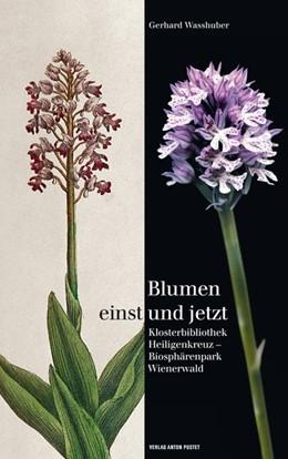 Abbildung von Wasshuber | Blumen einst und jetzt | 1. Auflage | 2015 | beck-shop.de