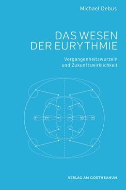 Abbildung von Debus   Das Wesen der Eurythmie   2. Auflage   2015   beck-shop.de