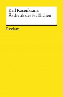 Abbildung von Rosenkranz / Kliche | Ästhetik des Häßlichen | 1. Auflage | 2015 | beck-shop.de