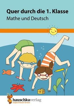 Abbildung von Guckel | Quer durch die 1. Klasse, Mathe und Deutsch - Übungsblock | 1. Auflage | 2016 | beck-shop.de