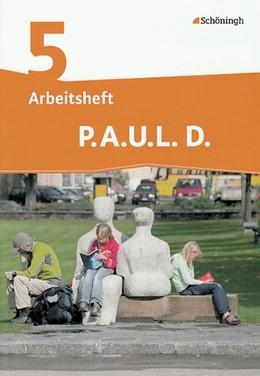 Abbildung von P.A.U.L. D. (Paul) 5. Arbeitsheft. Realschule | 1. Auflage | 2014 | beck-shop.de