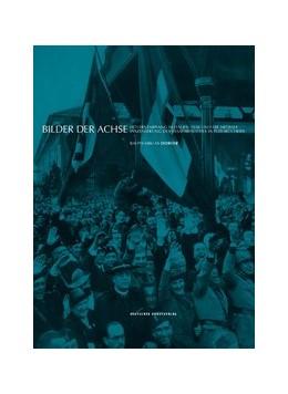 Abbildung von Dobler | Bilder der Achse | 2015 | Hitlers Empfang in Italien 193...