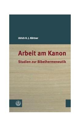 Abbildung von Körtner | Arbeit am Kanon | 2015 | Studien zur Bibelhermeneutik