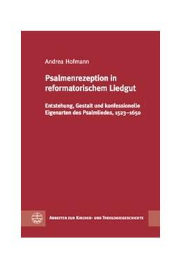 Abbildung von Hofmann | Psalmenrezeption in reformatorischem Liedgut | 2. korr. Aufl. | 2017 | Entstehung, Gestalt und konfes... | 45