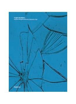 Abbildung von Stakemeier / Witzgall | Fragile Identitäten | 2015