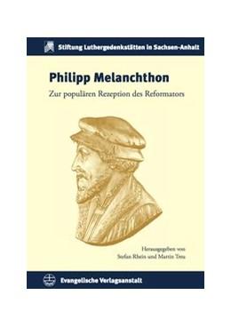 Abbildung von Rhein / Treu   Philipp Melanchthon   2016   Zur populären Rezeption des Re...   19
