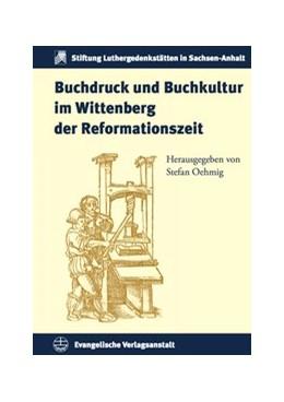 Abbildung von Oehmig   Buchdruck und Buchkultur im Wittenberg der Reformationszeit   2016   21