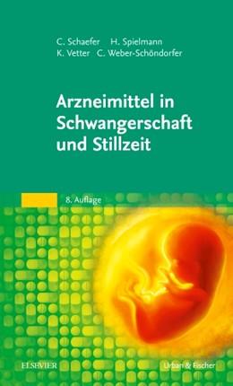 Abbildung von Schaefer / Spielmann / Vetter | Arzneimittel in Schwangerschaft und Stillzeit | 8. Auflage | 2014