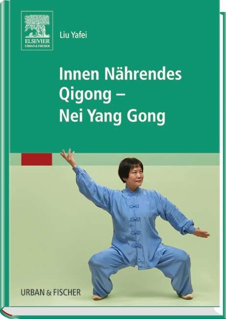 Innen Nährendes Qigong - Nei Yang Gong   Liu Yafei, 2015   Buch (Cover)