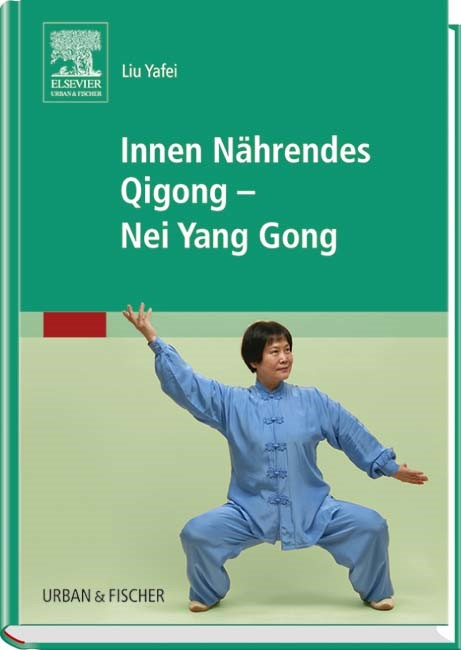 Abbildung von Liu Yafei | Innen Nährendes Qigong - Nei Yang Gong | 2015