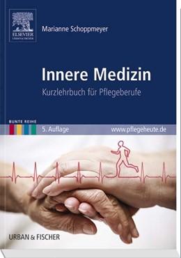 Abbildung von Schoppmeyer | Innere Medizin | 2011 | Kurzlehrbuch für Pflegeberufe
