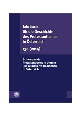 Abbildung von Jahrbuch für die Geschichte des Protestantismus in Österreich 130 (2013) | 1. Auflage | 2015 | beck-shop.de