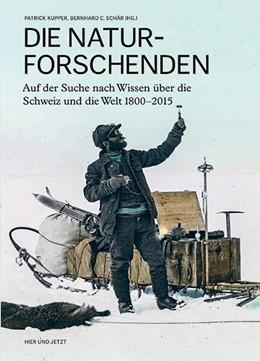 Abbildung von Kupper / Schär | Die Naturforschenden | 1. Auflage | 2015 | beck-shop.de