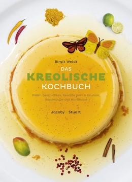 Abbildung von Weidt | Das kreolische Kochbuch | 1. Auflage | 2015 | beck-shop.de