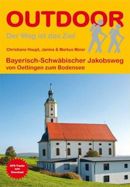 Abbildung von Haupt / Meier | Bayerisch-Schwäbischer Jakobsweg von Oettingen zum Bodensee | 2. Auflage | 2015 | beck-shop.de