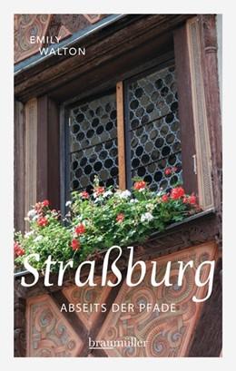 Abbildung von Walton | Straßburg abseits der Pfade | 1. Auflage | 2015 | beck-shop.de