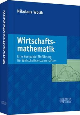 Abbildung von Wolik   Wirtschaftsmathematik   2015   Eine kompakte Einführung für W...