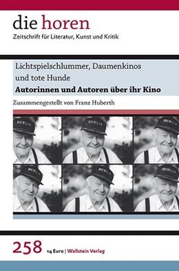 Abbildung von Huberth | Lichtspielschlummer, Daumenkinos und tote Hunde | 1. Auflage | 2015 | 258/60 | beck-shop.de